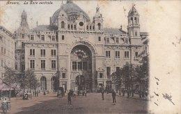 Cpa/pk 1905 Antwerpen Anvers La Gare Centrale KLEUR COLOR - Antwerpen