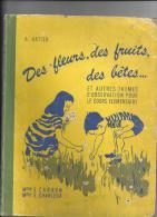 DES FLEURS DES FRUITS DES BETES   Carrons Charleux - Livres, BD, Revues