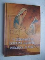 RELIGION - IL MESSAGGIO DI CATERINA LABOURE : DINAMICA DI VITA ! RAYON 1994 - ILLUSTRATIONS - Relié - Livres, BD, Revues