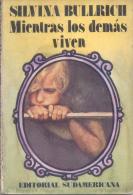 MIENTRAS LOS DEMAS VIVEN - SILVINA BULLRICH - EDITORIAL SUDAMERICANA - AÑO 1978 115 PAGINAS - Fantasy