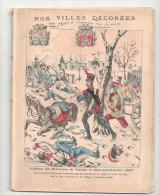 Cahier D´écolier De 1903 Nos Villes Décorées N°4 Vaillance Des Défenseurs De Tournus Et De Saint Jean De Losne En 1814 - Protège-cahiers