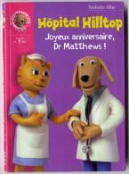 Collection Bibliothèque Rose - Hôpital Hilltop Joyeux Anniversaire, Dr Matthews ! N° 1382 - Livres, BD, Revues