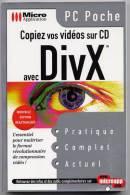 Livre Collection Micro Application - Copiez Vos Vidéos Sur CD Avec DivX - Informatique