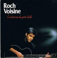 ROCH VOISINE - Face A - LA BERCEUSE DU PETIT DIABLE // B - LA BERCEUSE.....(Instrumenta L). 1990 - Disco, Pop