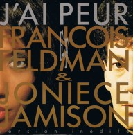 FRANCOIS FELDMAN & JONIECE JAMISON.- (A) J´ai Peur ; (B) J´ai Peur (instrumental). - 1991 -. - Disco, Pop
