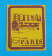 HOTEL PARIS -  Opatija ( Croatia - Ex Yugoslavia ) * Vintage Hotel Label - Hotel Labels