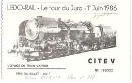 D�pt 39 Billet train vapeur LEDO-RAIL (TOUR DU JURA)1986 (Mouchard,Lons-le-Saunier,Saint-Amour,Oyonnax,St-Cl aude,Morez)
