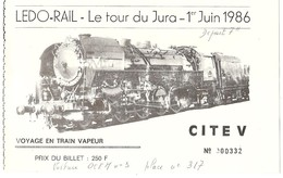 Billet Train Vapeur LEDO-RAIL (TOUR DU JURA) 1986 (Mouchard, Lons-le-Saunier, Saint-Amour, Oyonnax, Saint-Claude, Morez) - Bahn