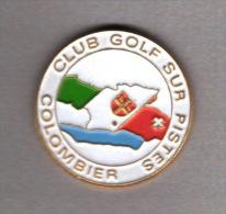 Pin´s  SUISSE, Sport  Club  GOLF  Sur  Pistes  à  COLOMBIER  ( SUISSE ) - Golf