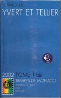 CATALOGUE YVERT ET TELLIER MONACO 2002  +  PORT OFFERT - Andere