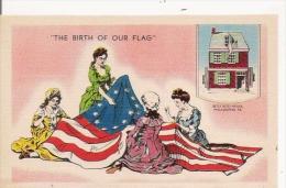 THE BIRTH OF OUR FLAG    BETSY ROSS HIUSE PHILADELPHIA PA - Philadelphia