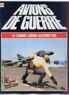 Collection Avions De Guerre - Le Combat Aérien Aujourd´hui N° 24 / A4 Skyhawk - Revues & Journaux