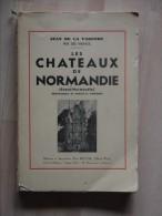 LES CHATEAUX DE NORMANDIE  JEAN DE LA VARTENDE  Trace De Pliure Sur Couverture - Normandie