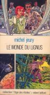 """""""Le Monde Du Lignus"""" - Michel Jeury - Couverture De Serge Clerc - Collection L'Age Des Etoiles - Laffont - 1978 - Livres, BD, Revues"""
