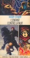 """""""L'enfant Contre La Nuit"""" - Susan Cooper - Couverture De Jean-Claude Gal - Collection L'Age Des Etoiles - Laffont - 1978 - Livres, BD, Revues"""