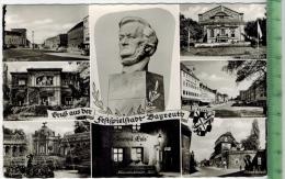 Gruß Aus Der Festspielstadt Bayreuth, Um 1950/1960 Verlag:Oberfr. Ansichtskartenverlag, Postkarte Mit Frankatur, Mit Ste - Bayreuth