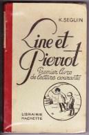 LINE ET PIERROT SEGUIN PREMIER LIVRE DE LECTURE COURANTE ILL. RAFFIN - Livres, BD, Revues