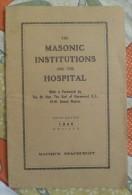 Freemasonry, Maconnerie, Masonic Institution And Hospital, 6th Edition 1946 - Books, Magazines, Comics