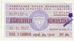 Sport Match Ticket (Football / Soccer) - Yugoslavia Vs Romania: UEFA Cup (Juniors) 1977-11-12 - Biglietti D'ingresso