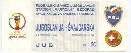 Sport Match Ticket (Football / Soccer) - Yugoslavia Vs Switzerland: World Cup Qualifications 2001-03-24 - Biglietti D'ingresso