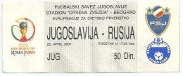 Sport Match Ticket UL000062 - Football (Soccer): Yugoslavia Vs Russia: 2001-04-25 - Tickets & Toegangskaarten