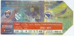 Sport Match Ticket (Football / Soccer) - Serbia & Montenegro Vs Bosnia: World Cup Qualifications 2005-10-12 - Biglietti D'ingresso