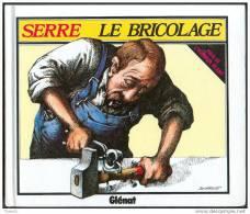 Le Bricolage / Serre / EO / Parfait état / 1983 - Serre