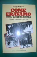 PFP/10 Arrigo Petacco COME ERAVAMO NEGLI ANNI DI GUERRA 1940/1945 IGDA 1984 - Italiano