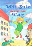 Mit Jule Durch Den Tag Petra Probst - Ulrike Schultheis - 1999 - 28 Pages 30,5 X 23,7 Cm - Libri Per Bambini