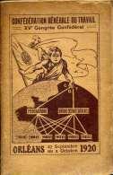 Confédération Générale Du Travail XVe Congrès Confédéral Orléans 27/09 Au 02/10 1920 Syndicat, CGT - Storia