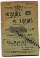 - HORAIRE DES TRAINS - Régional - Express, Du Sud-Est, Service Eté 1936, Publicité Marseille, 40 Pages, BE, Scans. - Vieux Papiers