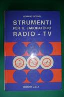 PFP/24 Romano Rosati STRUMENTI PER IL LABORATORIO RADIO - TV Ed.C.E.L.I. 1975 - Libri & Schemi