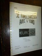 SE FAMILIARISER AVEC L' EURO - Boekhouding & Beheer