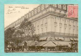 CPA  FRANCE  75  -  PARIS  -  Café De La Paix - Grand Hôtel  ( En 1905 )  Très Animée - District 09