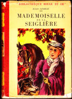 Jules Sandeau - Mademoiselle De La Séglière - Collection Rouge Et Or - ( 1951 ) . - Bibliothèque Rouge Et Or