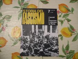 WW2 STORIA DEL FASCISMO ENZO BIAGI N.7 1964  I FASCISTI SI PREPARANO A MARCIARE SU ROMA - Autres