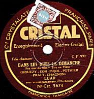 78 Trs - CRISTAL 5674 - Etat EX -  LUAR - Chansons - DANS LES RUES LE DIMANCHE - AH ! QUE C'EST BEAU LA NATURE ! - 78 T - Disques Pour Gramophone