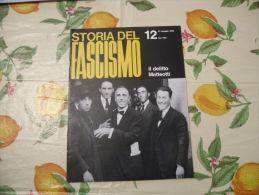 WW2 STORIA DEL FASCISMO ENZO BIAGI N.12 1964 IL DELITTO MATTEOTTI - Libri, Riviste, Fumetti
