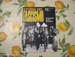 WW2 STORIA DEL FASCISMO ENZO BIAGI N.13 1964 GLI ATTENTATI CONTRO MUSSOLINI - Autres