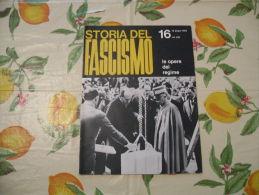 WW2 STORIA DEL FASCISMO ENZO BIAGI N.16 1964 LE OPERE DEL REGIME - Autres