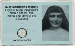 CHIERI (TO) SUOR MADDALENA MORANO MORTA A CATANIA RELIQUIA EX INDUMENTIS - Devotion Images