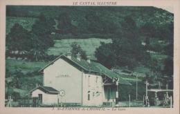 SAINT ETRIENNE DE CHOMEIL 15 ( LA GARE )  LE CANTAL ILLUSTRE  CHEMIN DE FER - France