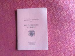 MAXIMES ET REFLEXIONS SUR LES PLAISIRS DE LA TABLE RECUEILLIES PAR LEON FARGUES - VOIR PHOTOS - Menus