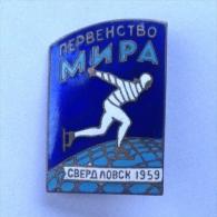 Badge / Pin (Speed Skating) - USSR SSSR CCCP Sverdlovsk World Championship 1959 - Patinaje Artístico