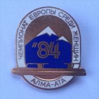 Badge / Pin (Figure Skating) - USSR SSSR CCCP Alma-Ata (Almaty) Women European Championship 1984 - Skating (Figure)