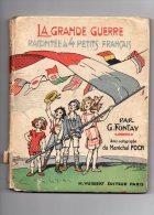 G. Frontay - La Grande Guerre Racontée à 4 Petits Français - Histoire
