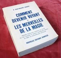 Comment Devenir Voyant & Les Merveilles De La Magie / Nouvelles Éditions Debresse, à Paris En 1968 - Geheimleer