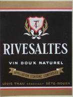 """ETIQUETTE De """" RIVESALTES  Vin Doux Naturel """" Louis THAU à Séte - En Parfait état - - Etiquettes"""