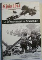 """WW2 -  Livre """" 6 JUIN 1944 LE DEBARQUEMENT DE NORMANDIE """" De A Kemp - Books"""