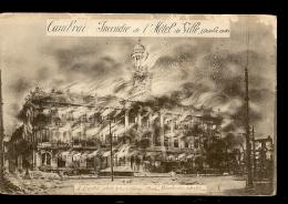 CPA 59 CAMBRAI Incendie De HOTEL De VILLE  Octobre 1918 - Cambrai